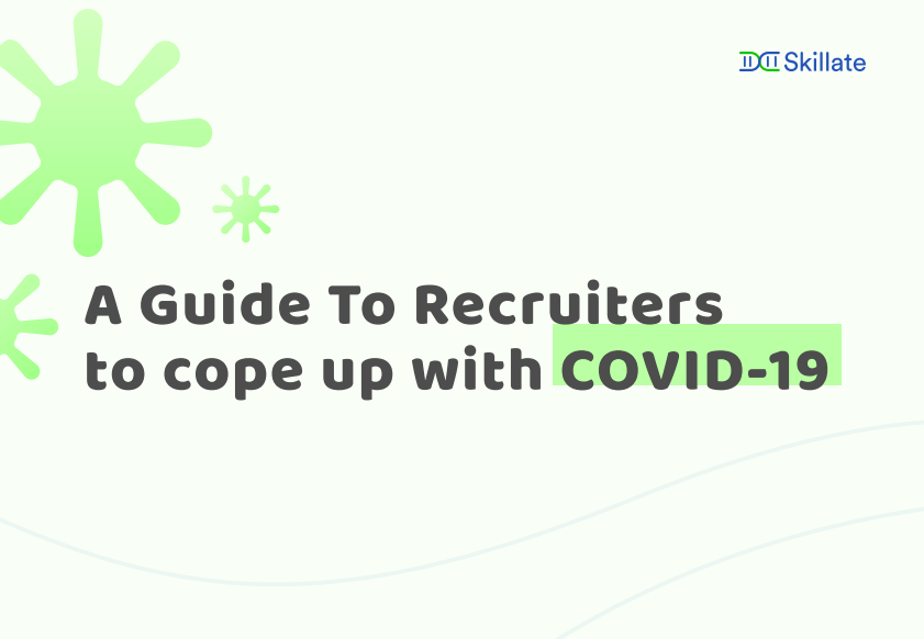 A Guide To Recruiters to cope up with COVID-19