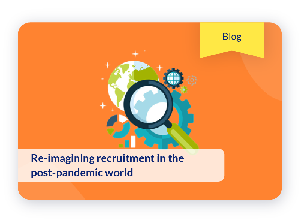 Re-imagining Recruitment In The Post-pandemic World